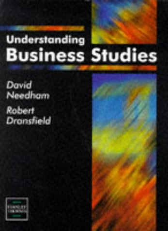 Understanding Business Studies (0748733469) by David Needham; Robert Dransfield