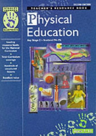 Physical Education: Key Stage 2/Scotland P4-P6 (Blueprints): Bishop, Di, Peat,
