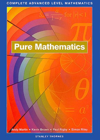 9780748735587: Pure Mathematics: Complete Advanced Level Mathematics
