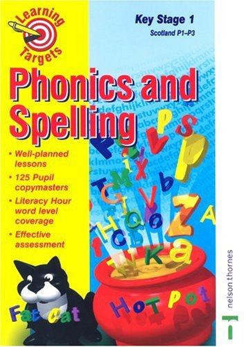 9780748735914: Learning Targets: Key stage 1/Scotland P1-P3: Phonics and Spelling