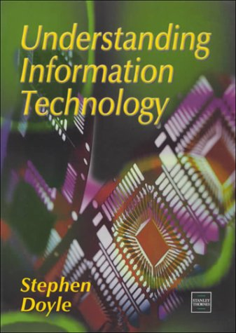 Understanding Information Technology (0748736093) by Stephen Doyle