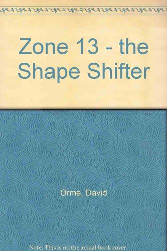 9780748736195: Zone 13 - the Shape Shifter
