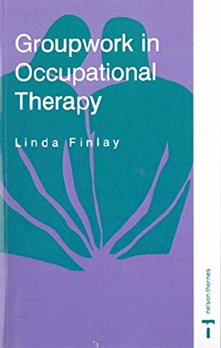 Groupwork in Occupational Therapy: Finlay, Linda