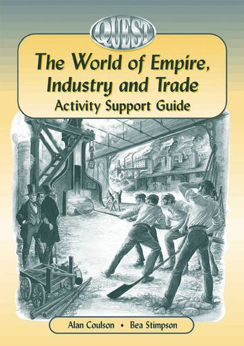 9780748736614: The World of Empire, Industry & Trade: Teacher Activity Support Guide (Quest History Series, 3)