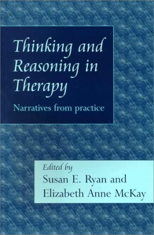 Thinking and Reasoning in Therapy: Narratives From Practice: Ryan, Sue