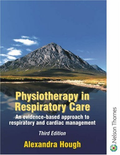 9780748740376: Physiotherapy in Respiratory Care: An Evidence-Based Approach to Respiratory and Cardiac Management