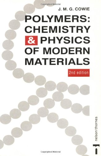 Polymers: Chemistry and Physics of Modern Materials. Second Edition.: Cowie, J M G