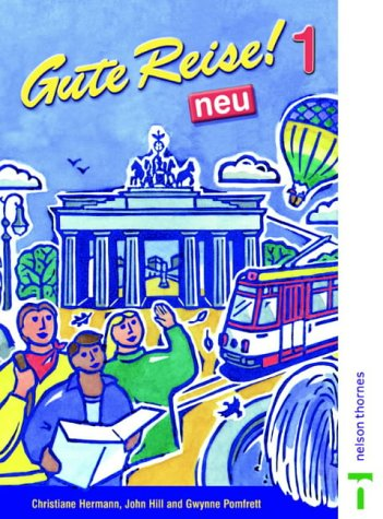 Gute Reise!: Student's Book 1 neu (English and German Edition) (0748741992) by Christiane Hermann; John Hill; Gwynn Pomfrett