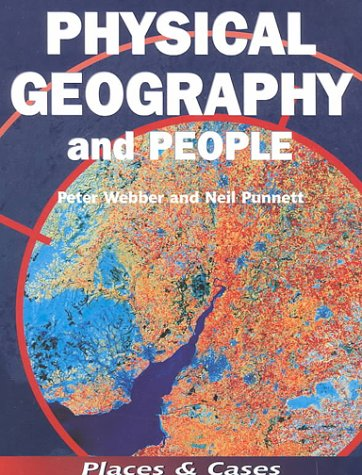9780748743032: Physical Geography and People (Places & Cases Series)