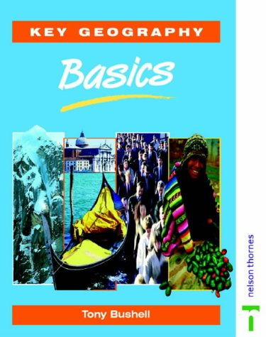 9780748743100: Key Geography: Basics Pupils' Book (Key Geography for Key Stage 3)