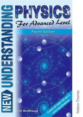 9780748743148: New Understanding Physics for Advanced Level - Core Book and Course Study Guide: New Understanding Physics for Advanced Level Fourth Edition