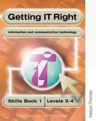 9780748744213: Getting IT Right - ICT Skills Students' Book 1 (Levels 3-4)