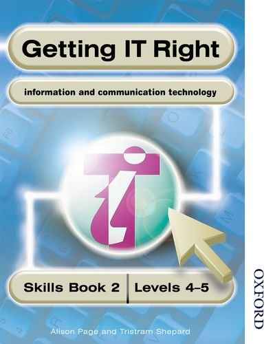 9780748744237: Getting IT Right - ICT Skills Students' Book 2 ( Levels 4-5)