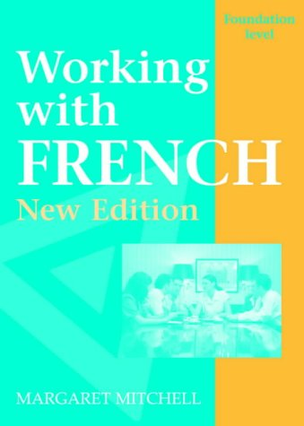 9780748744602: Working with French: Foundation Level