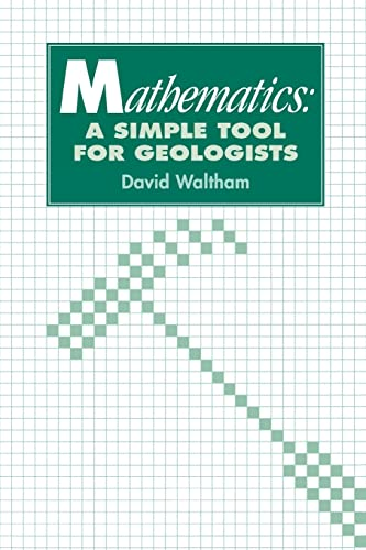 Mathematics: a Simple Tool for Geologists: D., Waltham