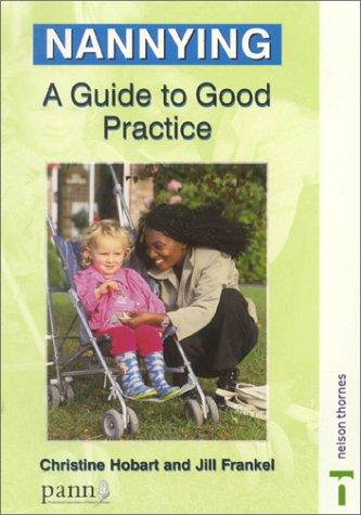 9780748745012: Nannying: A Guide to Good Practice (Good Practice in)