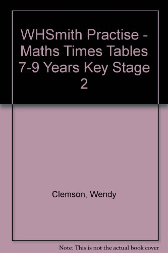 9780748752720: Whsmith Practise - Maths Times Tables 7-9 Years Key Stage 2