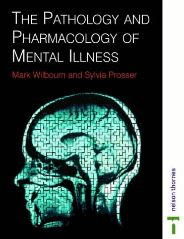 9780748753215: The Pathology and Pharmacology of Mental Illness (Mental Health Nursing & the Community)
