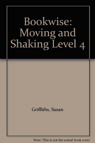 9780748756001: Bookwise: Moving and Shaking Level 4