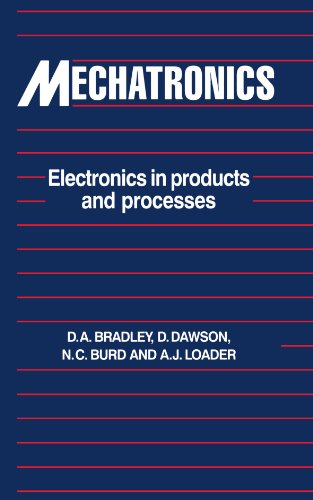 Mechatronics: Electronics in Products and Processes: David Allan Bradley