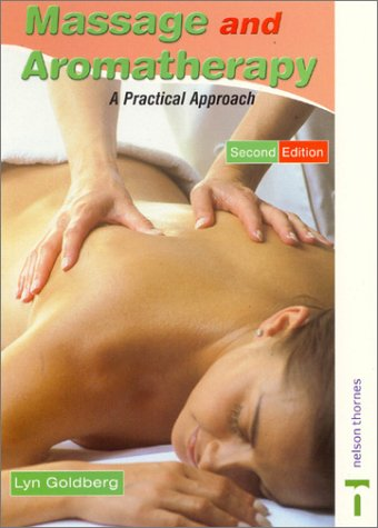9780748758753: Massage and Aromatherapy 2nd Edition: A Practical Approach (Practical Beauty)