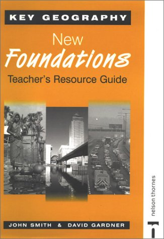 9780748760732: Key Geography: Teacher Resource Guide and CD-ROM: New Foundations (Key Geography for Key Stage 3)