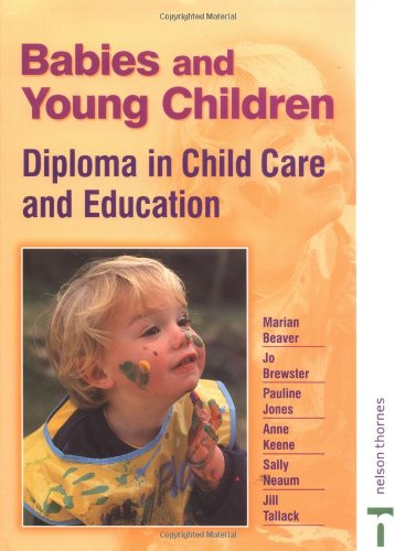 Babies and Young Children: Diploma in Child: Marian Beaver, Jo