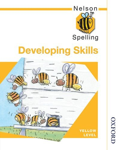 9780748766529: Nelson Spelling - Developing Skills Yellow Level