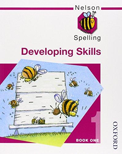 9780748766536: Nelson Spelling - Developing Skills Book 1 (Bk.1)