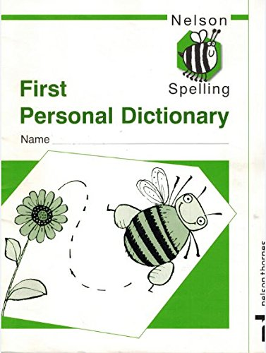9780748766604: Nelson Spelling: First Personal Dictionary (Nelson spelling new edition)