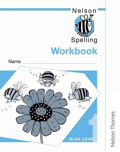 9780748766659: Nelson Spelling New Edition - Workbook 1 Blue Level (X10): Blue Level Bk. 1