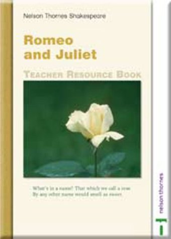 9780748769629: Nelson Thornes Shakespeare Romeo and Juliet Starter Pack: Romeo and Juliet: Teacher Resource