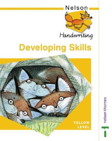 9780748769926: Nelson Handwriting Developing Skills Yellow Level