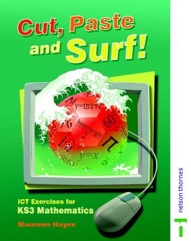 Cut, Paste and Surf! ICT Exercises for: Hayes, Maureen