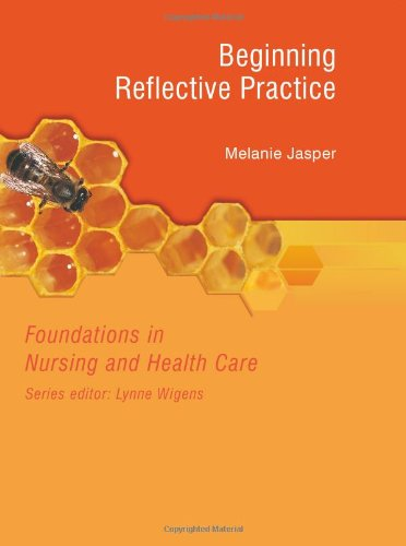 9780748771172: Beginning Reflective Practice: Foundations in Nursing and Health Care Series