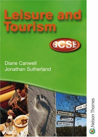 Leisure and Tourism Gcse (9780748771240) by Diane Canwell; Jon Sutherland