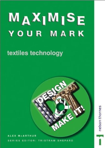 9780748771967: Design and Make it - Maximise Your Mark!: Textile Technology