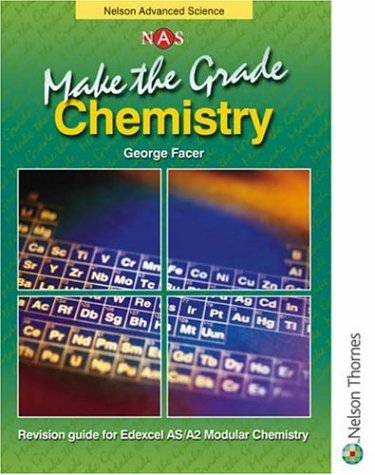 9780748772810: Make the Grade: Revision Guide: AS and A2 Chemistry (Nelson Advanced Science)