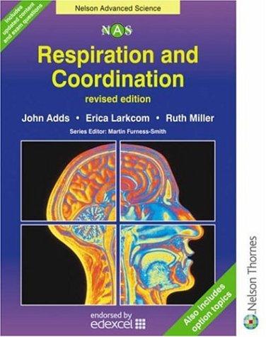 RESPIRATION AND COORDINATION: Adds, John :