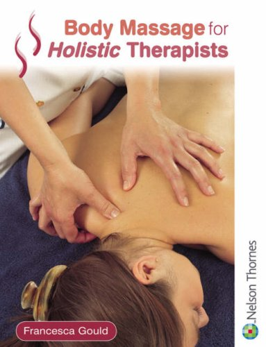 9780748776542: Body Massage for Holistic Therapists