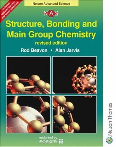 9780748776559: Structure, Bonding & Main Group Chemistry, Revised Edition (Nelson Advanced Science)