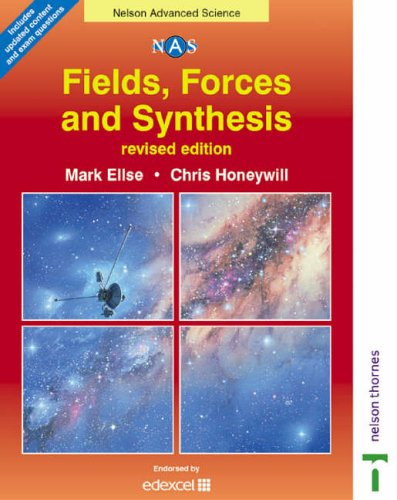 9780748776665: Nelson Advanced Science: Fields, Forces and Synthesis