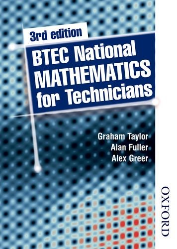 BTEC National Mathematics for Technicians, 3rd edition: Fuller, Alan, Taylor,