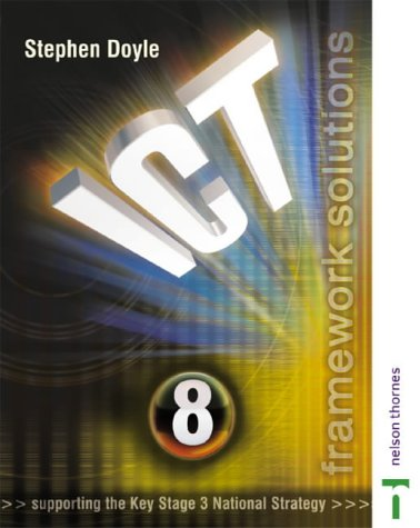9780748780853: ICT Framework Solutions Year 8: Pupils Book Year 8 (Ict Framework Solutions S.)
