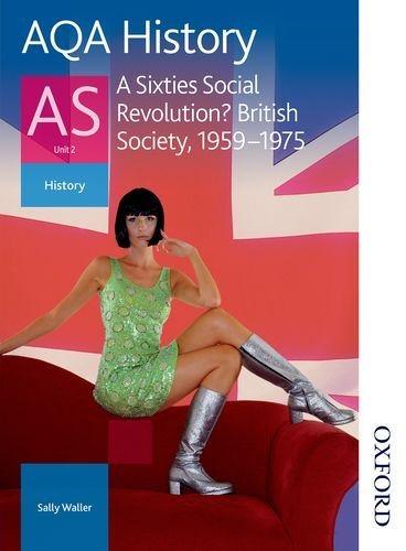9780748782680: AQA History AS: Unit 2 - A Sixties Social Revolution? British Society, 1959-1975: Student's Book