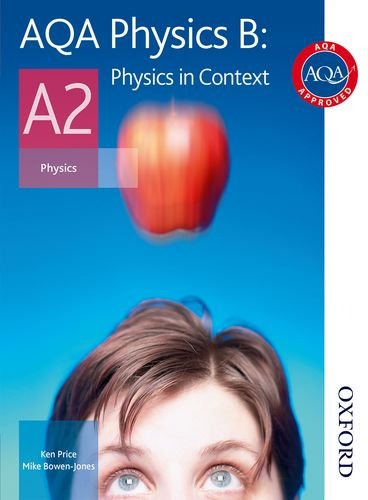 9780748782840: AQA Physics B A2 Student Book: Physics in Context: Student's Book (Aqa Physics for A2)