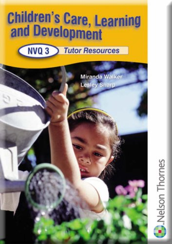 9780748784035: Children's Care, Learning and Development NVQ: Tutor Support CD Level 3