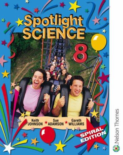 9780748784561: Spotlight Science 8: Spiral Edition