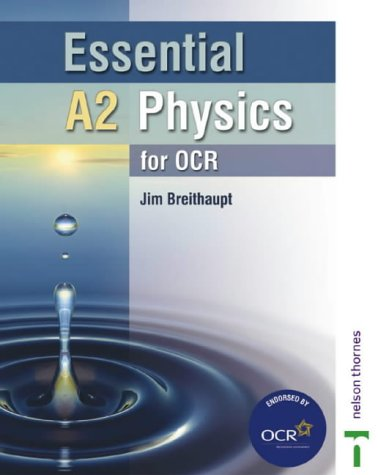9780748785087: Essential A2 Physics for OCR Student Book