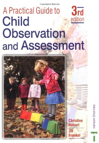 9780748785261: A Practical Guide to Child Observation and Assessment: Third Edition